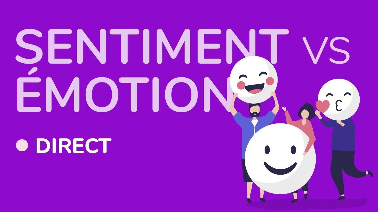La différence entre émotion et sentiment (live facebook)