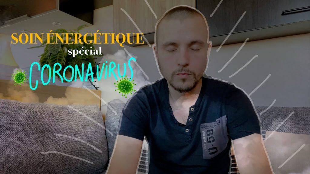 Soin énergétique spécial Coronavirus. Consolider ses défenses immunitaires