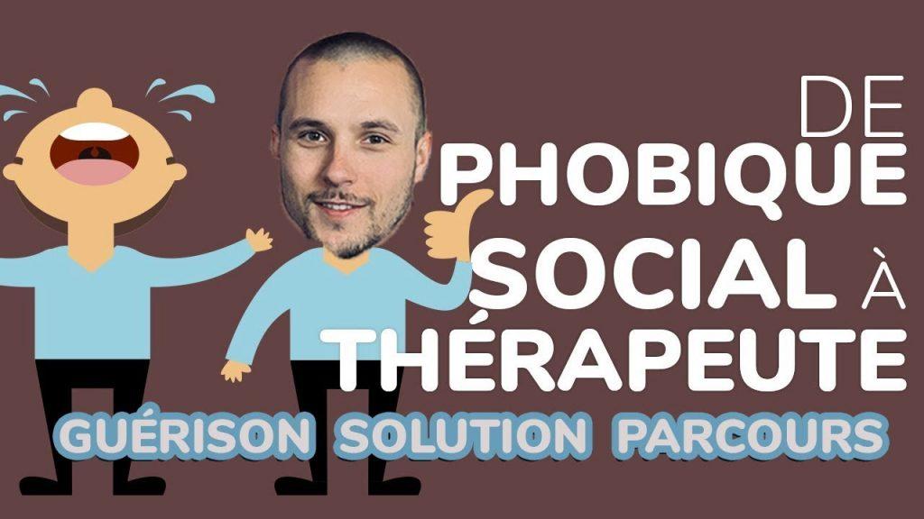 Témoignage d'un praticien : De Phobique sociale à thérapeute !