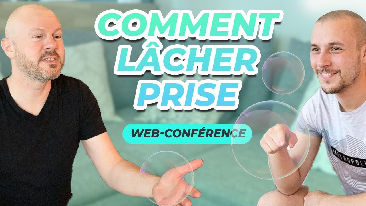 Web-conférence : Comment lâcher prise