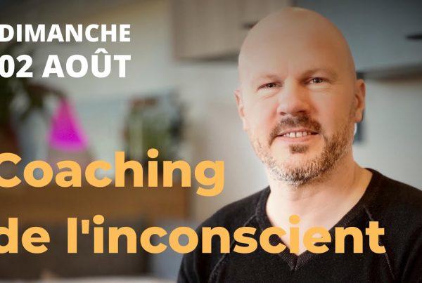 DIRECT : Coaching de l'inconscient - avec Mickaël Martin 3