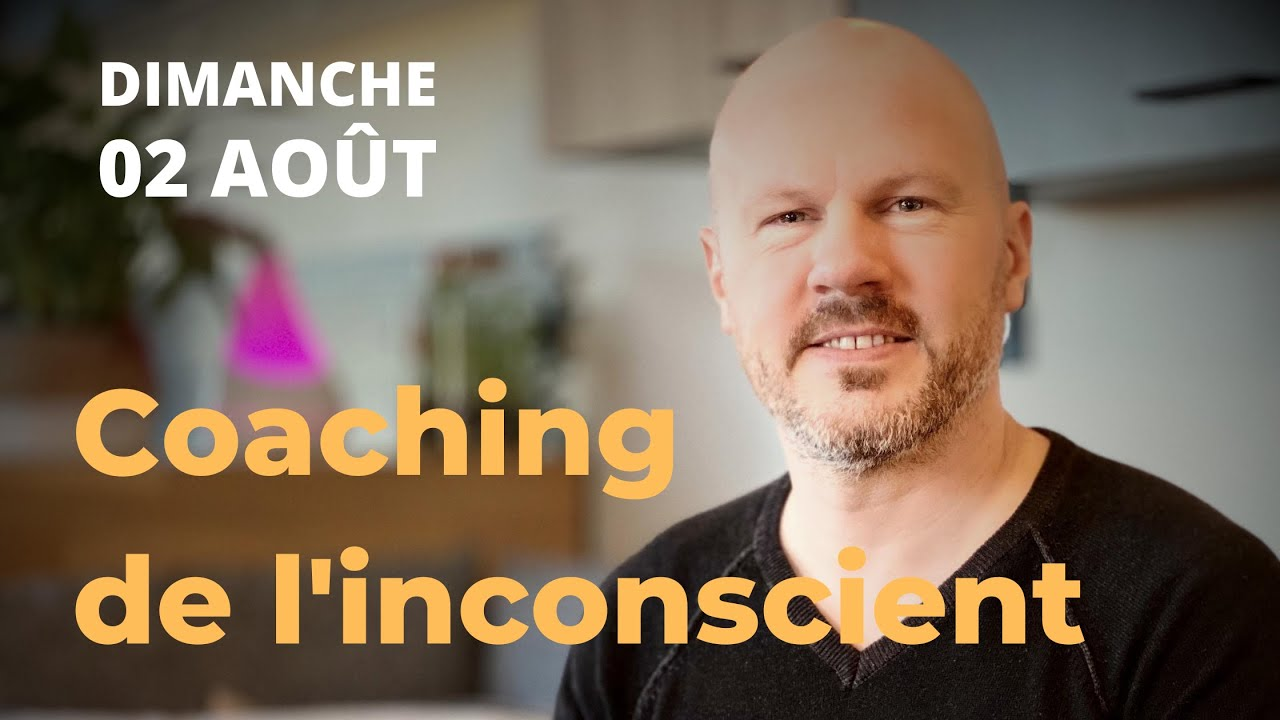DIRECT : Coaching de l'inconscient – avec Mickaël Martin