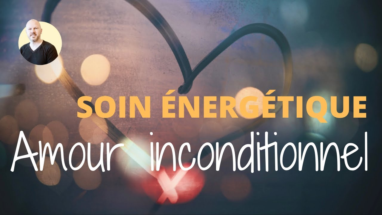 💛 Soin énergétique : Intégration de l'amour inconditionnel 💛
